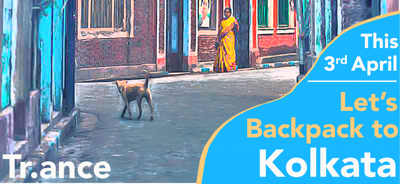 Backpacking to Kolkata - by Tr.ance